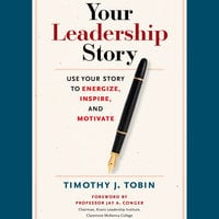 Your Leadership Story - Tim Tobin