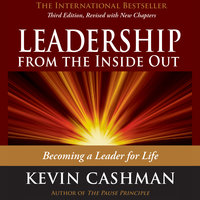 Leadership from the Inside Out - Kevin Cashman