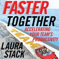 Faster Together - Laura Stack