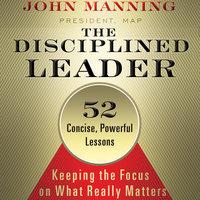 The Disciplined Leader - John Manning