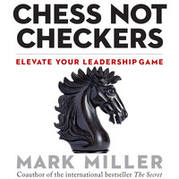 Chess Not Checkers - Mark Miller