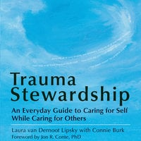 Trauma Stewardship - Laura van Dernoot Lipsky,Connie Burk