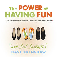 The Power of Having Fun - Dave Crenshaw