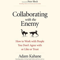 Collaborating with the Enemy - Adam Kahane