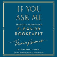 If You Ask Me: Essential Advice from Eleanor Roosevelt - Eleanor Roosevelt