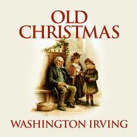 Old Christmas - Washington Irving