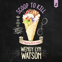 Scoop to Kill - Wendy Lyn Watson