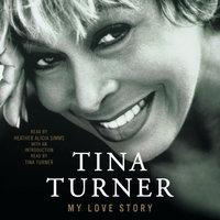 My Love Story: A Memoir - Tina Turner