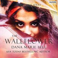 The Wallflower - Dana Marie Bell