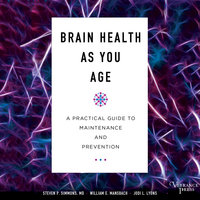 Brain Health As You Age - Steven P. Simmons, William E. Mansbach, Jodi L. Lyons