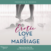 Erotic Love and Marriage - Frederick D. Mondin