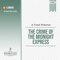 The Crime of the Midnight Express - A. Frank Pinkerton
