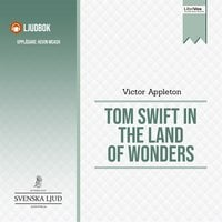 Tom Swift in the Land of Wonders - Victor Appleton