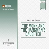 The Monk and the Hangman's Daughter - Ambrose Bierce