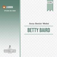 Betty Baird - Anna Hemlin Weikel