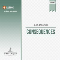 Consequences - E.M. Delafield