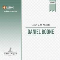 Daniel Boone - John S.C. Abbott