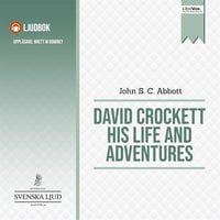 David Crockett His Life and Adventures - John S.C. Abbott