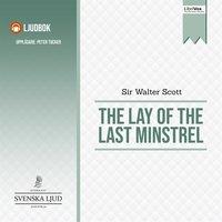The Lay of the Last Minstrel - Sir Walter Scott
