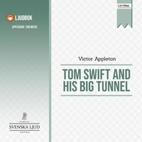 Tom Swift and His Big Tunnel - Victor Appleton