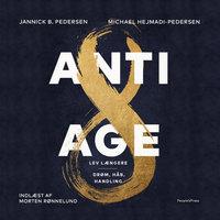 Antiage - Jannick B. Pedersen, Michael Hejmadi-Pedersen