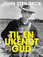 Til en ukendt gud - John Steinbeck
