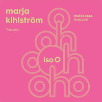 Iso O - Marja Kihlström