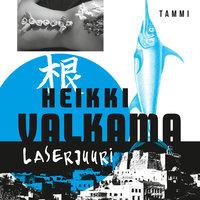 Laserjuuri - Heikki Valkama