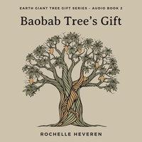 Baobab Tree's Gift - Rochelle Heveren