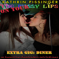 Extra Gig: Diner: we turned two cheerleaders into lesbians - Kathrin Pissinger