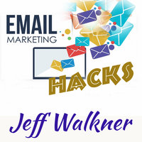 Email Marketing Hacks - Jeff Walkner