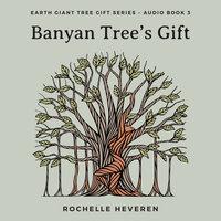 Banyan Tree's Gift - Rochelle Heveren