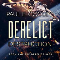 Derelict: Destruction - Paul E Cooley