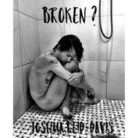 Broken ? - Joshua Reid-Davis