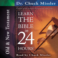 Learn the Bible in 24 Hours: Old and New Testament - Chuck Missler