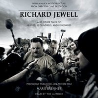 Richard Jewell: And Other Tales of Heroes, Scoundrels, and Renegades - Marie Brenner