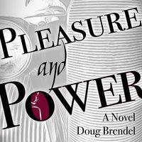 Pleasure and Power - Doug Brendel
