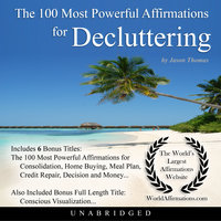 The 100 Most Powerful Affirmations for Decluttering - Jason Thomas