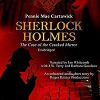 Sherlock Holmes: The Case of the Cracked Mirror, A Short Mystery - Pennie Mae Cartawick