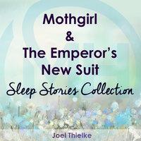 Mothgirl & The Emperor's New Suit - Sleep Stories Collection - Joel Thielke