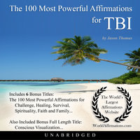 The 100 Most Powerful Affirmations for Traumatic Brain Injury - Jason Thomas