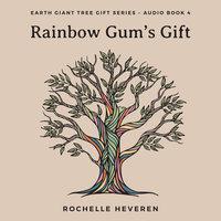 Rainbow Gum's Gift - Rochelle Heveren