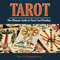 Tarot: The Ultimate Guide to Tarot Card Reading - Jane M. Chamberlain