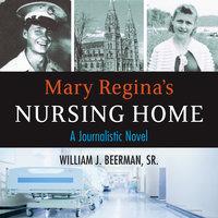 Mary Regina's Nursing Home - William J. Beerman, Sr