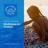 Mindfulness for Children - Centre of Excellence