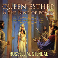 Queen Esther and the Ring of Power - Russell M. Stendal