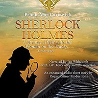 Sherlock Holmes: A Strange Affair with the Woman on the Tracks. - Pennie Mae Cartawick