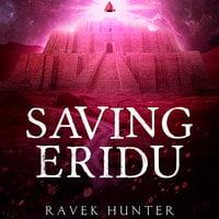 Saving Eridu - Ravek Hunter
