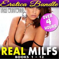 Real MILFs 12-Pack Erotica Bundle - Books 1 - 12 (Cougar Erotica) - Tori Westwood