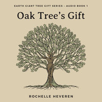 Oak Tree's Gift - Rochelle Heveren